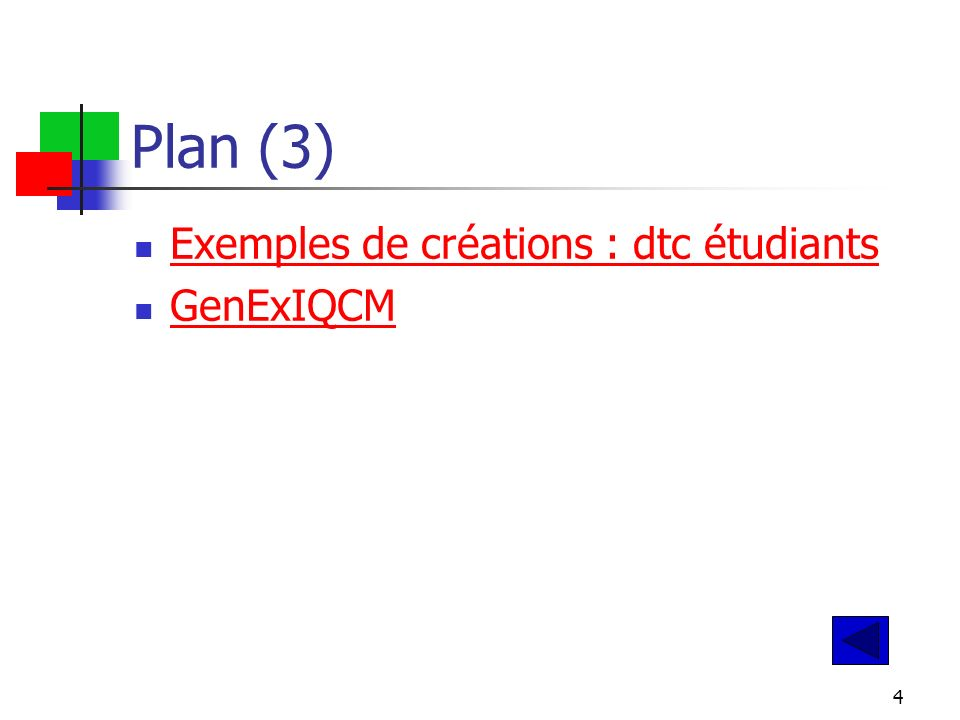 4 Plan (3) Exemples de créations : dtc étudiants GenExIQCM