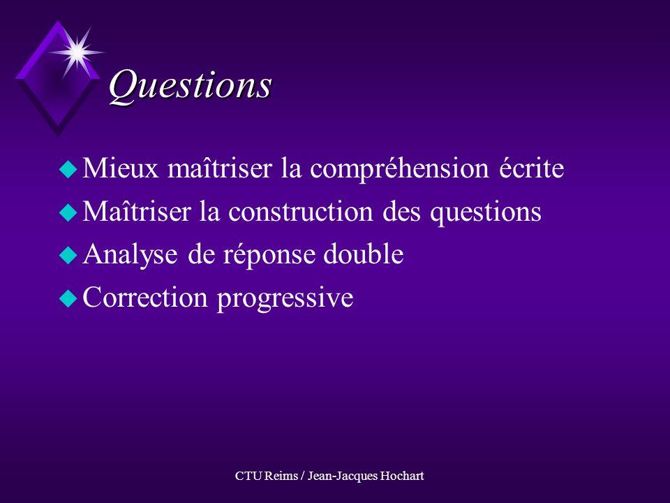 Questions uMuMieux maîtriser la compréhension écrite uMuMaîtriser la construction des questions uAuAnalyse de réponse double uCuCorrection progressive