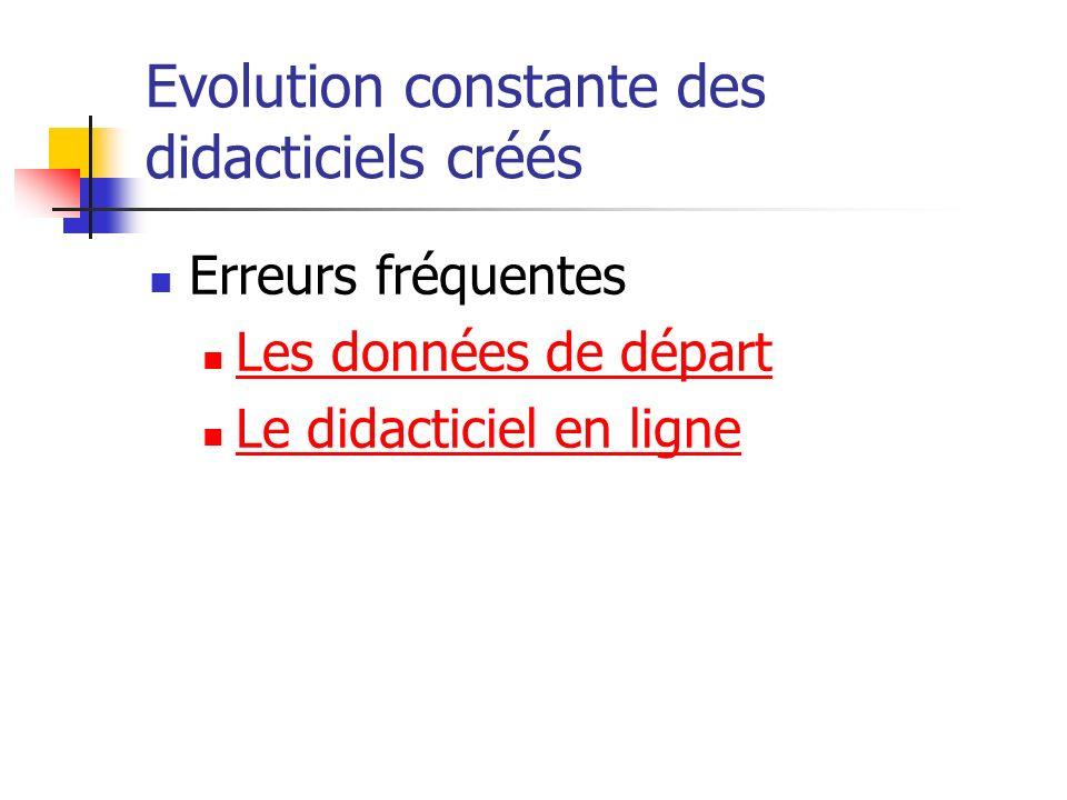 Erreurs fréquentes Les données de départ Le didacticiel en ligne Evolution constante des didacticiels créés
