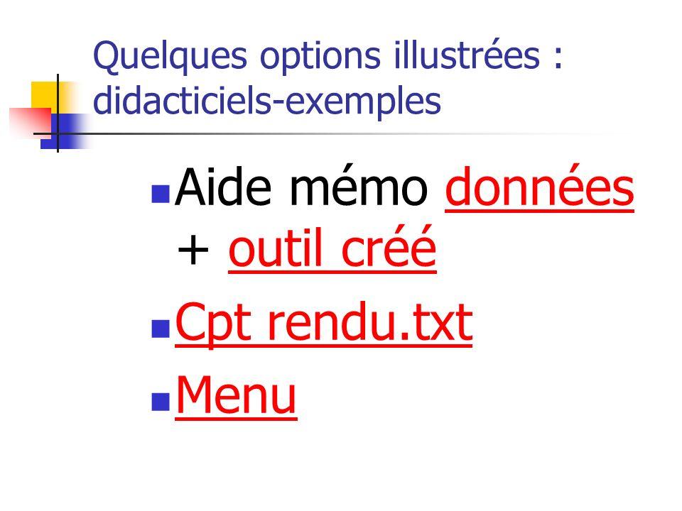 Aide mémo données + outil créédonnéesoutil créé Cpt rendu.txt Menu Quelques options illustrées : didacticiels-exemples