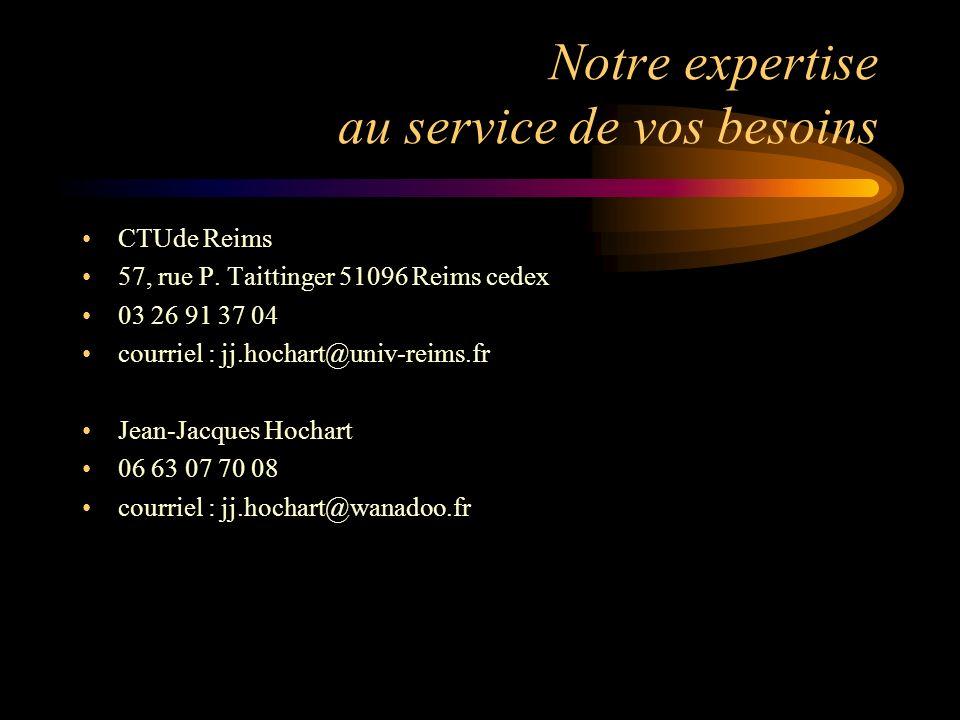 Notre expertise au service de vos besoins CTUde Reims 57, rue P.