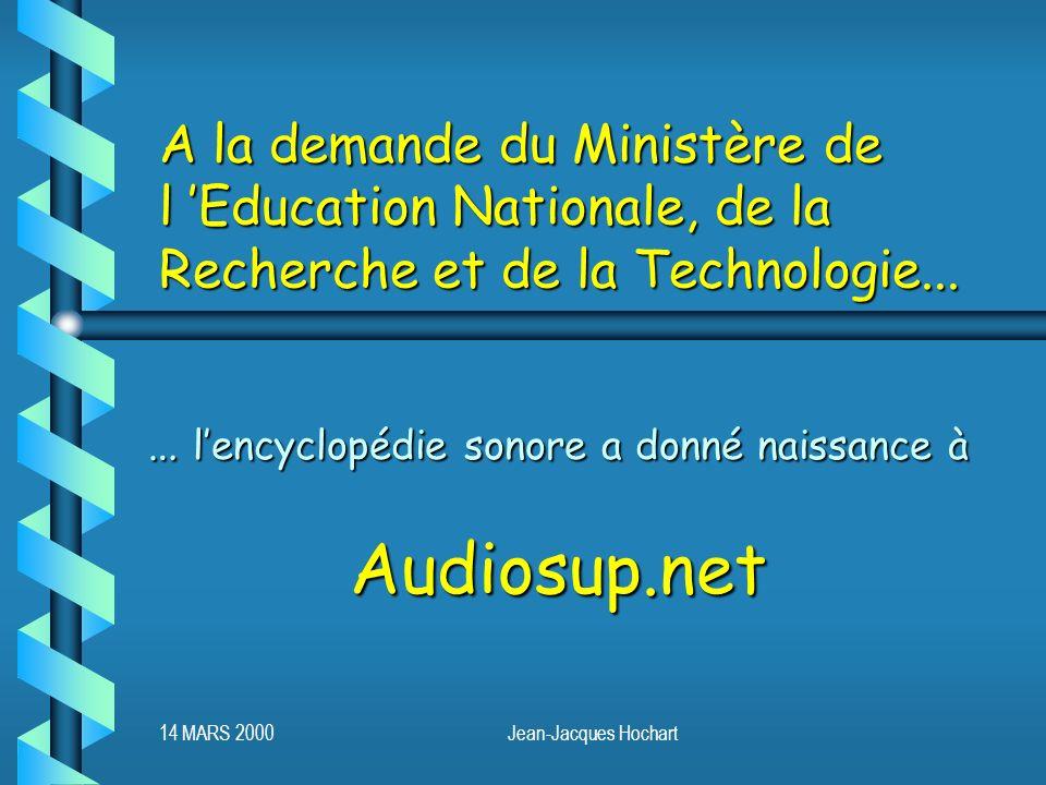 14 MARS 2000Jean-Jacques Hochart A la demande du Ministère de l Education Nationale, de la Recherche et de la Technologie...