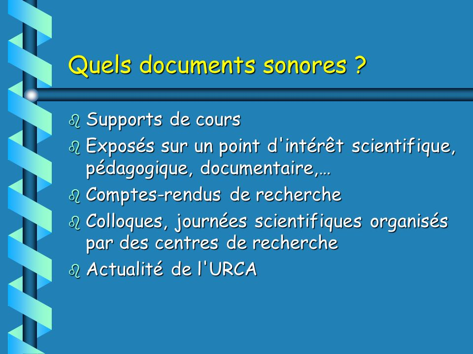 Quels documents sonores .