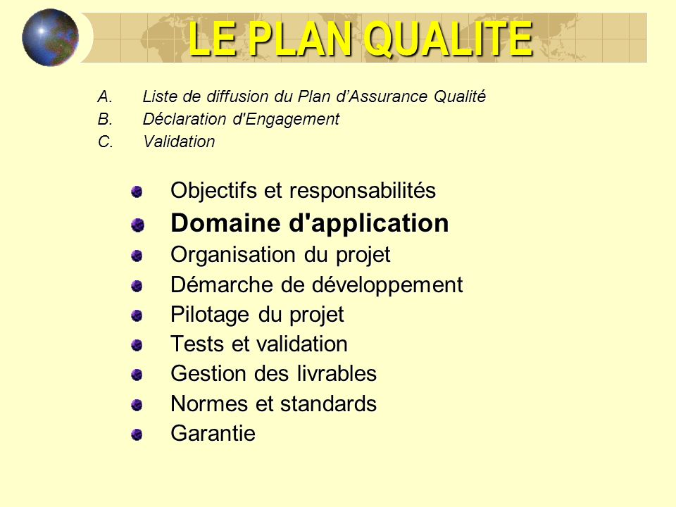 LE PLAN QUALITE Tests et validation 2.La recette de pré-production 1.