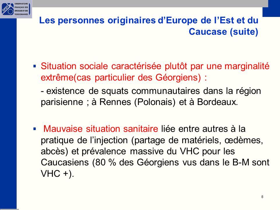 8 Les personnes originaires dEurope de lEst et du Caucase (suite) Situation sociale caractérisée plutôt par une marginalité extrême(cas particulier des Géorgiens) : - existence de squats communautaires dans la région parisienne ; à Rennes (Polonais) et à Bordeaux.