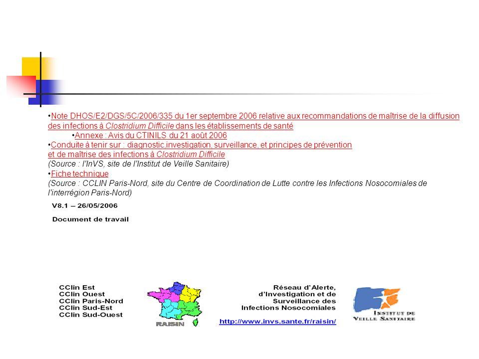 Note DHOS/E2/DGS/5C/2006/335 du 1er septembre 2006 relative aux recommandations de maîtrise de la diffusion des infections à Clostridium Difficile dan