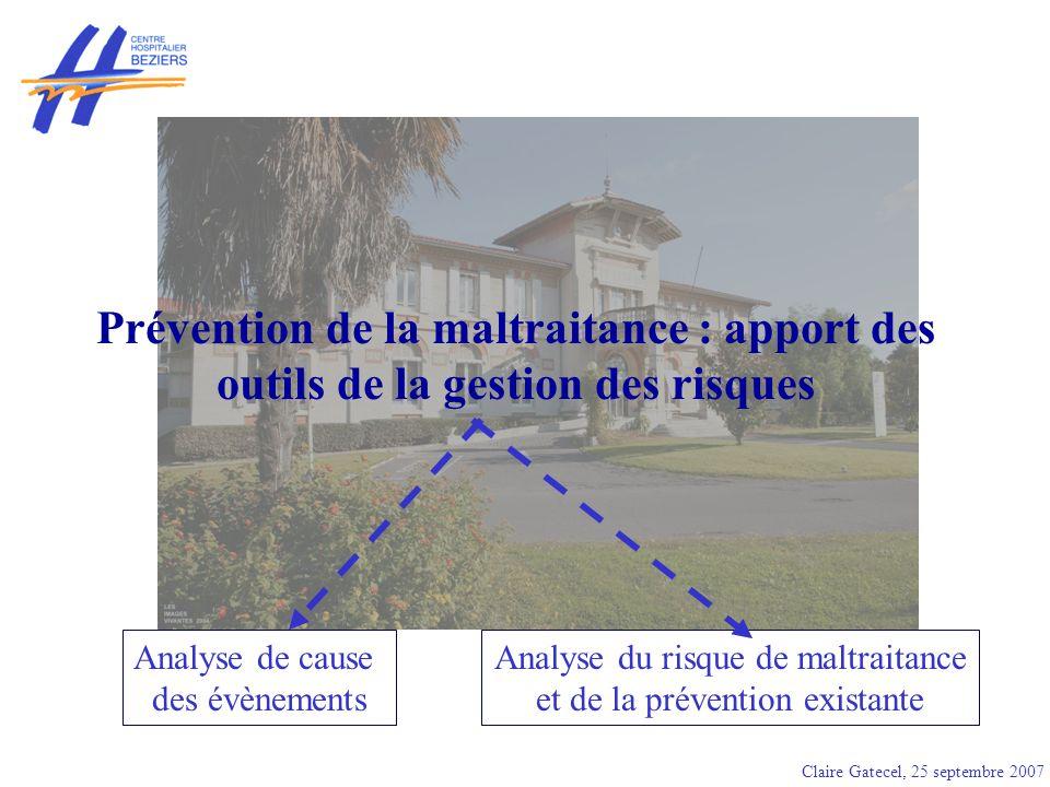 Analyse de cause des évènements Analyse du risque de maltraitance et de la prévention existante Prévention de la maltraitance : apport des outils de l