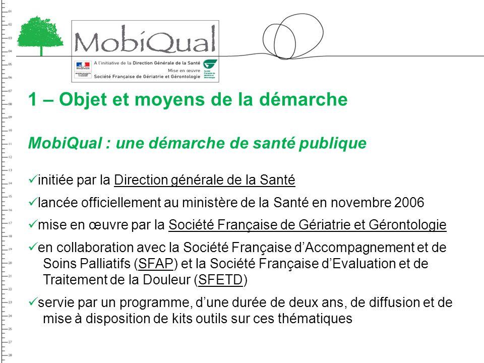 1 – Objet et moyens de la démarche MobiQual : une démarche de santé publique initiée par la Direction générale de la Santé lancée officiellement au mi
