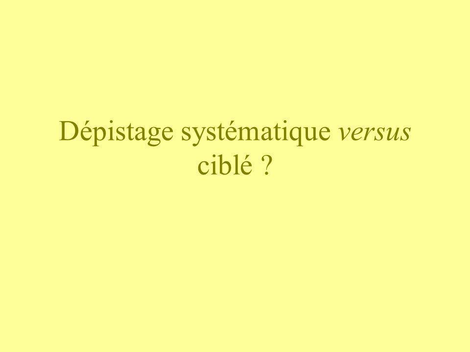Dépistage systématique versus ciblé ?