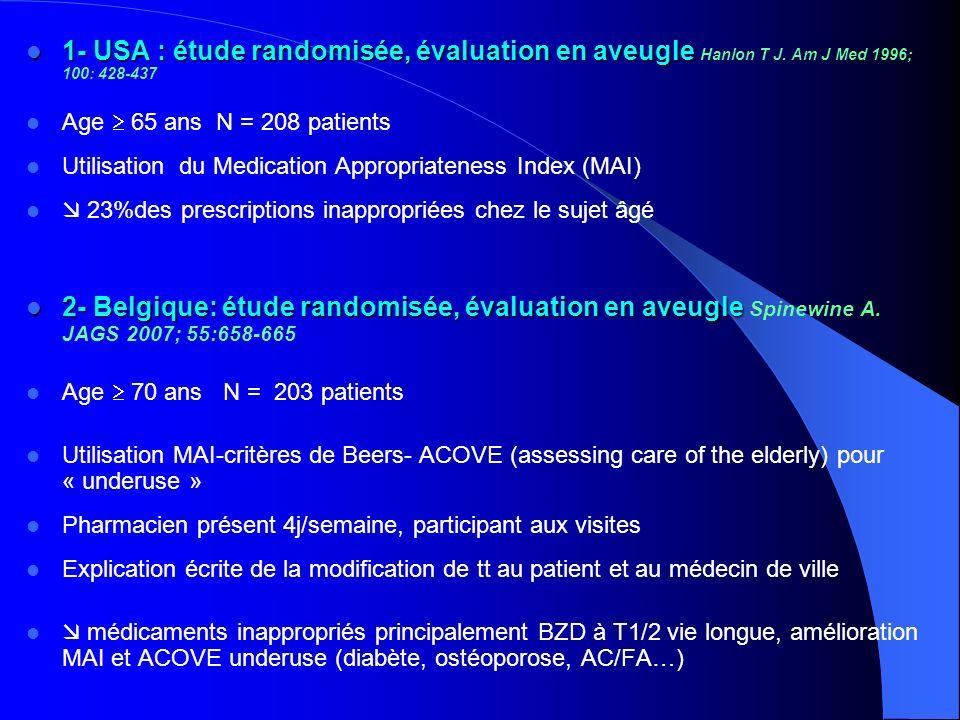 1- USA : étude randomisée, évaluation en aveugle 1- USA : étude randomisée, évaluation en aveugle Hanlon T J. Am J Med 1996; 100: 428-437 Age 65 ans N
