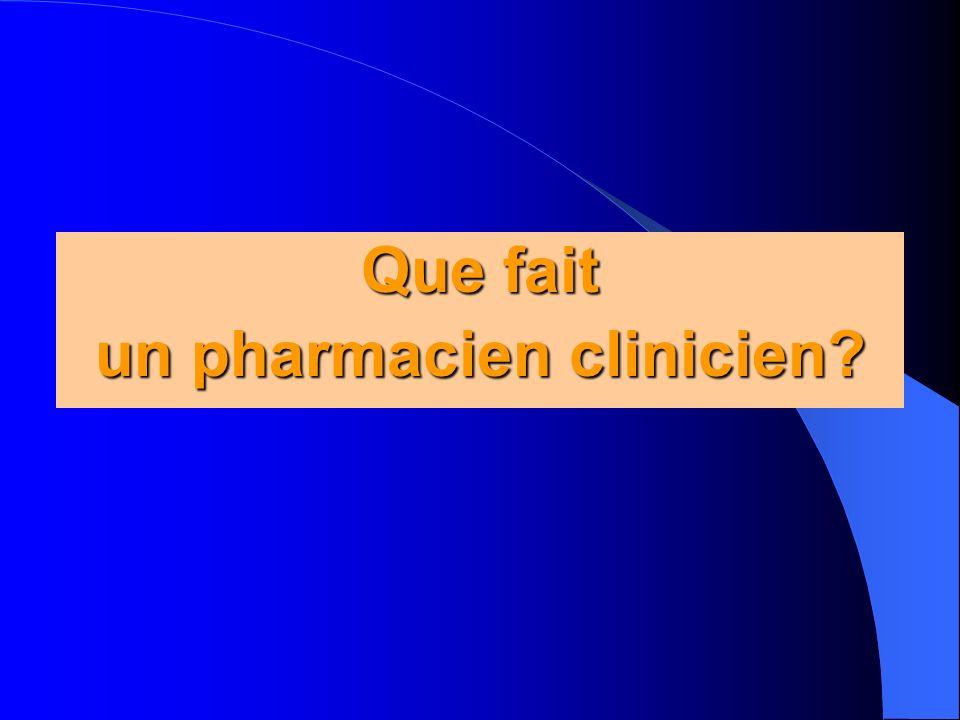 Que fait un pharmacien clinicien?