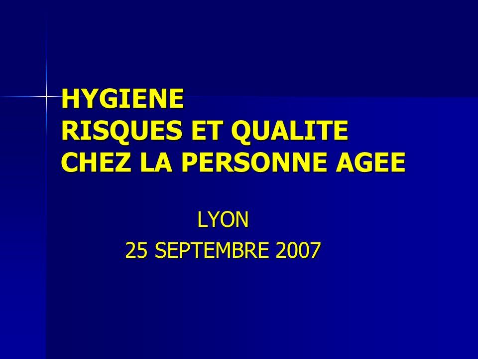 HYGIENE RISQUES ET QUALITE CHEZ LA PERSONNE AGEE LYON 25 SEPTEMBRE 2007
