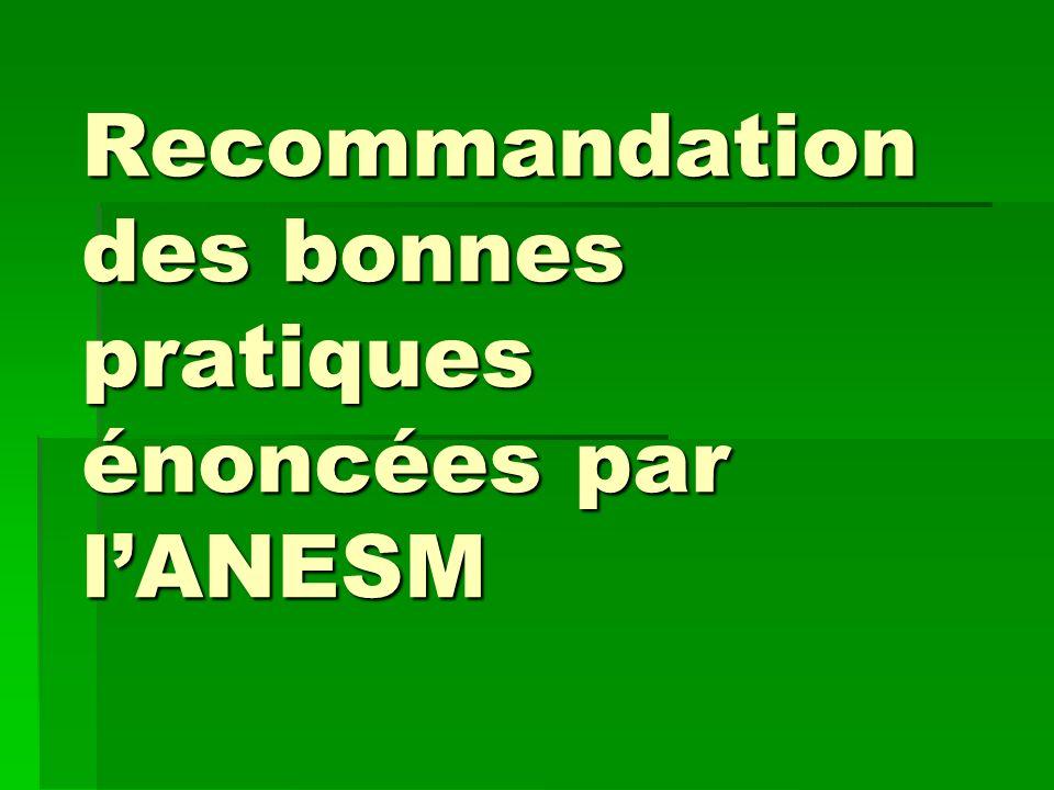Recommandation des bonnes pratiques énoncées par lANESM