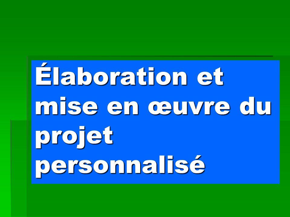 Élaboration et mise en œuvre du projet personnalisé