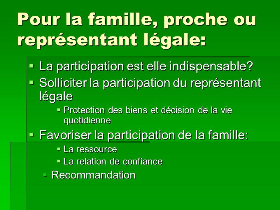 Pour la famille, proche ou représentant légale: La participation est elle indispensable? La participation est elle indispensable? Solliciter la partic