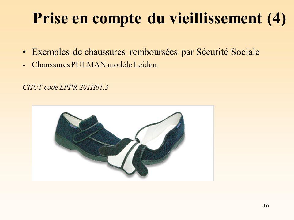 16 Prise en compte du vieillissement (4) Exemples de chaussures remboursées par Sécurité Sociale -Chaussures PULMAN modèle Leiden: CHUT code LPPR 201H
