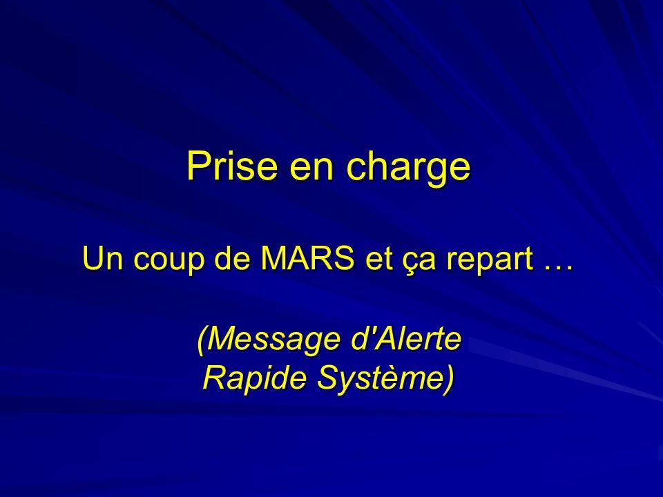 Prise en charge Un coup de MARS et ça repart … (Message d Alerte Rapide Système)