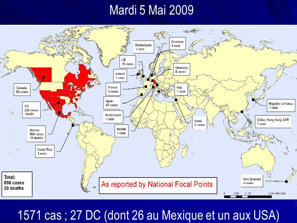1571 cas ; 27 DC (dont 26 au Mexique et un aux USA) Mardi 5 Mai 2009