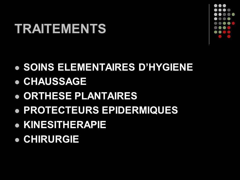 TRAITEMENTS SOINS ELEMENTAIRES DHYGIENE CHAUSSAGE ORTHESE PLANTAIRES PROTECTEURS EPIDERMIQUES KINESITHERAPIE CHIRURGIE
