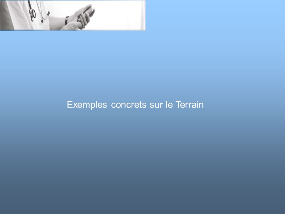 Exemples concrets sur le Terrain