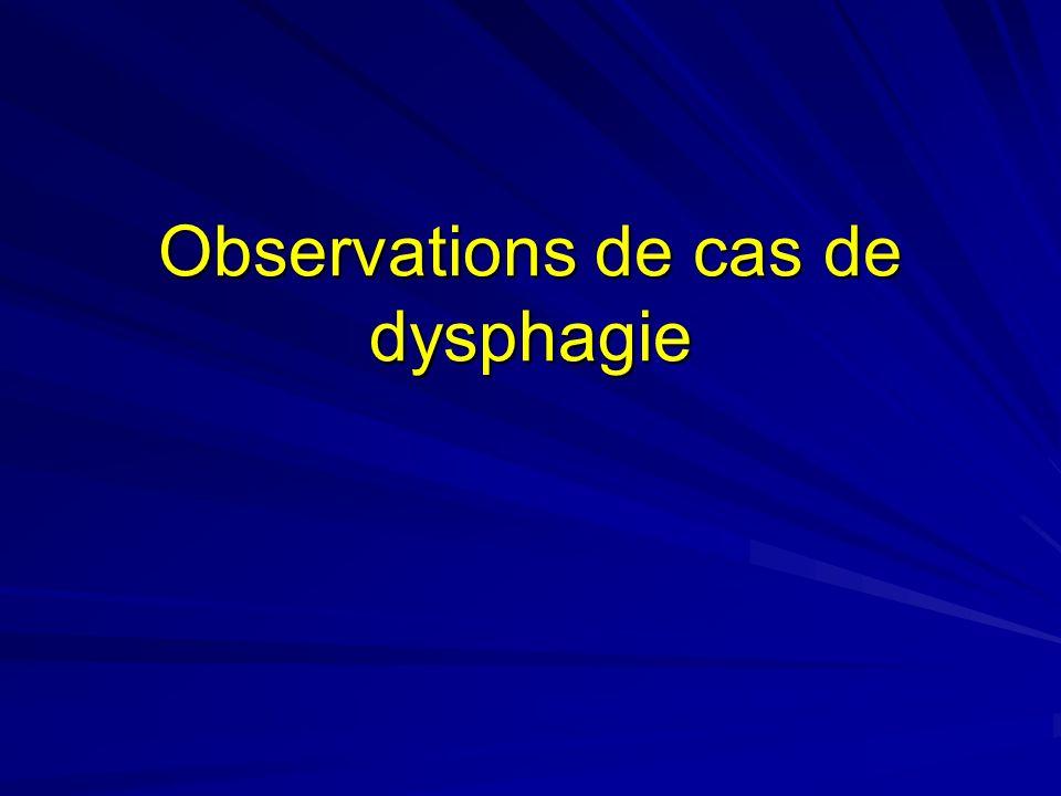 Observations de cas de dysphagie
