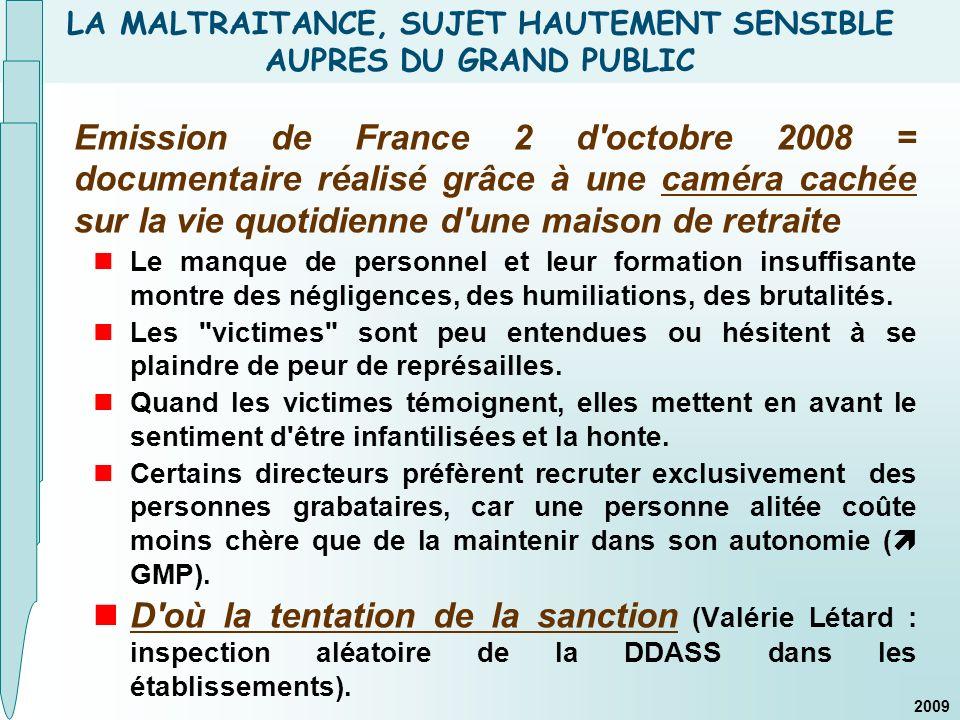 LA MALTRAITANCE, SUJET HAUTEMENT SENSIBLE AUPRES DU GRAND PUBLIC Emission de France 2 d'octobre 2008 = documentaire réalisé grâce à une caméra cachée