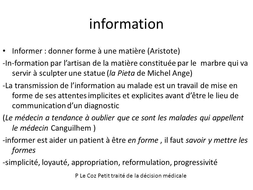 information Informer : donner forme à une matière (Aristote) -In-formation par lartisan de la matière constituée par le marbre qui va servir à sculpte