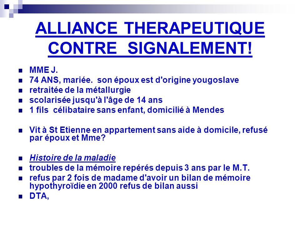 ALLIANCE THERAPEUTIQUE CONTRE SIGNALEMENT. MME J.