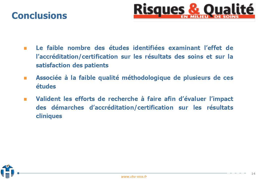 www.chu-nice.fr Conclusions n Le faible nombre des études identifiées examinant leffet de laccréditation/certification sur les résultats des soins et