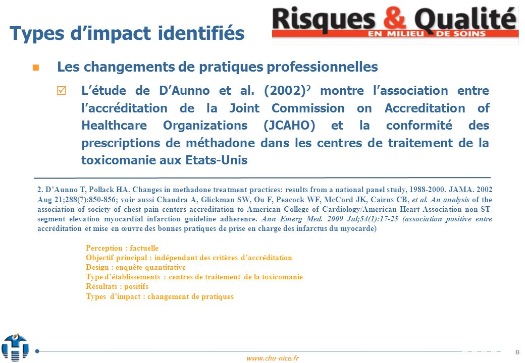 www.chu-nice.fr 8 n Les changements de pratiques professionnelles Létude de DAunno et al. (2002) 2 montre lassociation entre laccréditation de la Join