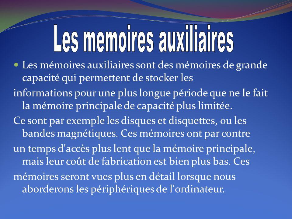 La mémoire principale, quant à elle, est une mémoire plus rapide, à laquelle la CPU est reliée.