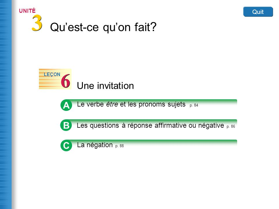 Home Une invitation 6 6 LEÇON Être (to be) is the most frequently used verb in French.