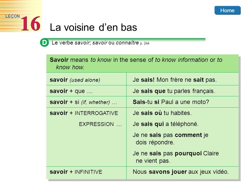 Home La voisine den bas 16 LEÇON D Le verbe savoir; savoir ou connaître p.
