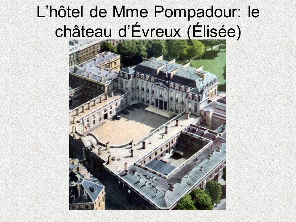 Lhôtel de Mme Pompadour: le château dÉvreux (Élisée)