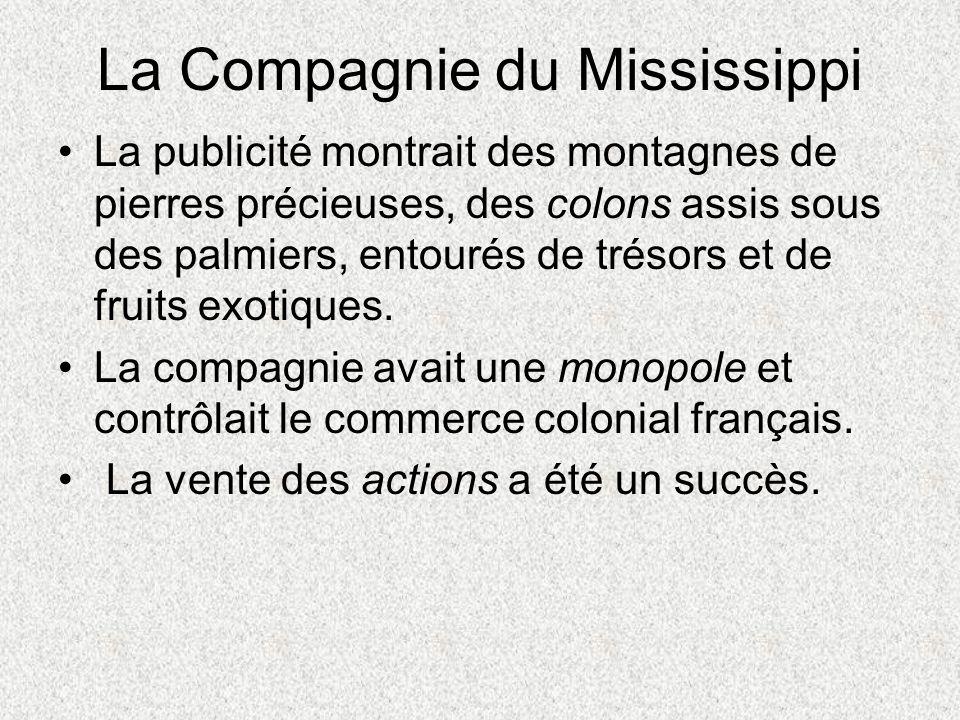 La Compagnie du Mississippi La publicité montrait des montagnes de pierres précieuses, des colons assis sous des palmiers, entourés de trésors et de f