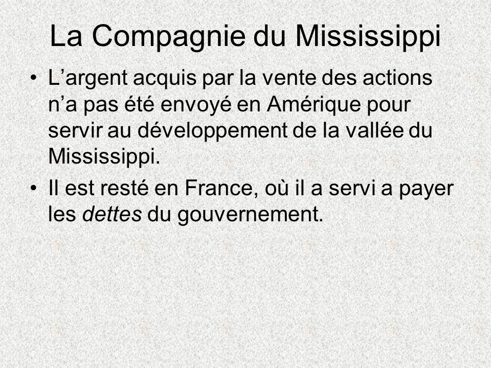 La Compagnie du Mississippi Largent acquis par la vente des actions na pas été envoyé en Amérique pour servir au développement de la vallée du Mississ
