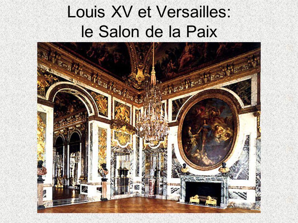 Louis XV et Versailles: le Salon de la Paix