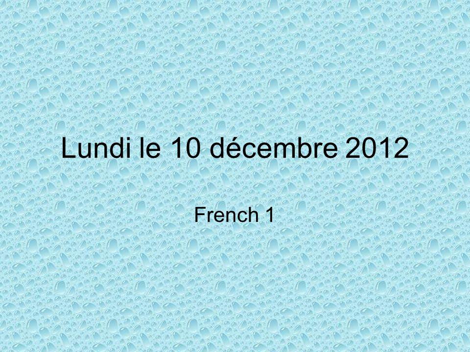 Lundi le 10 décembre 2012 French 1