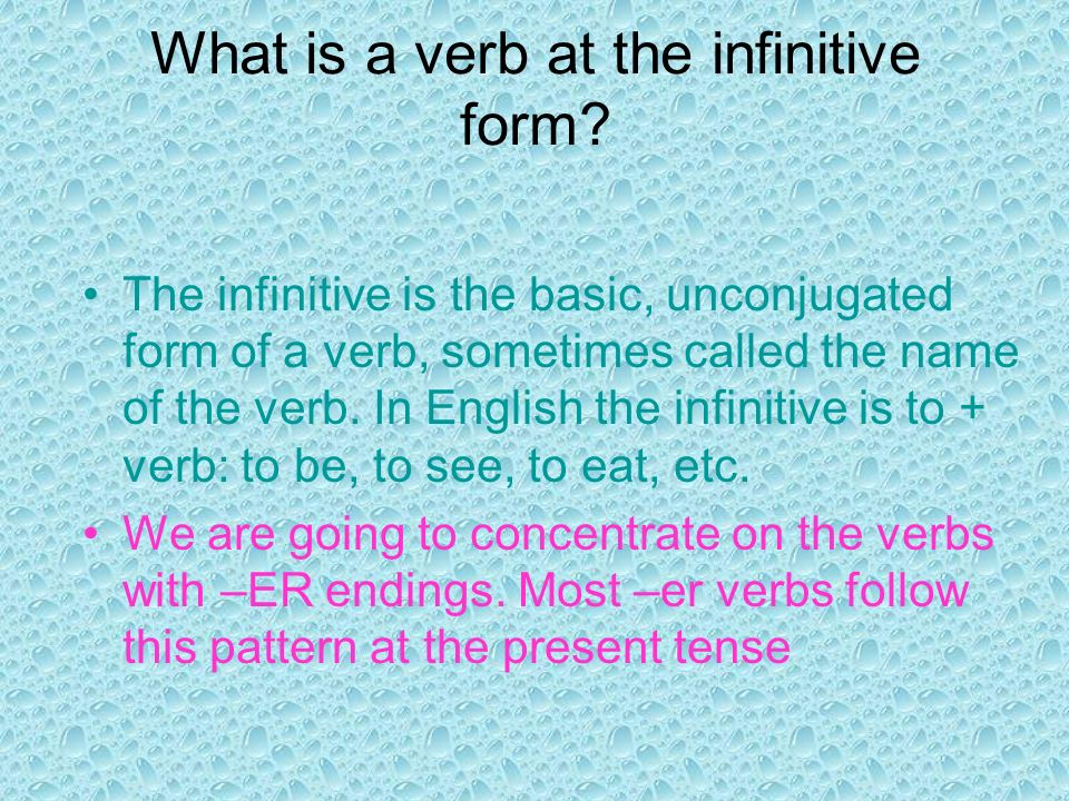 What is a verb at the infinitive form.