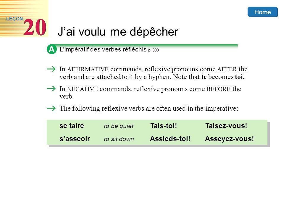 Home Jai voulu me dépêcher 20 LEÇON A Limpératif des verbes réfléchis p. 303 In AFFIRMATIVE commands, reflexive pronouns come AFTER the verb and are a