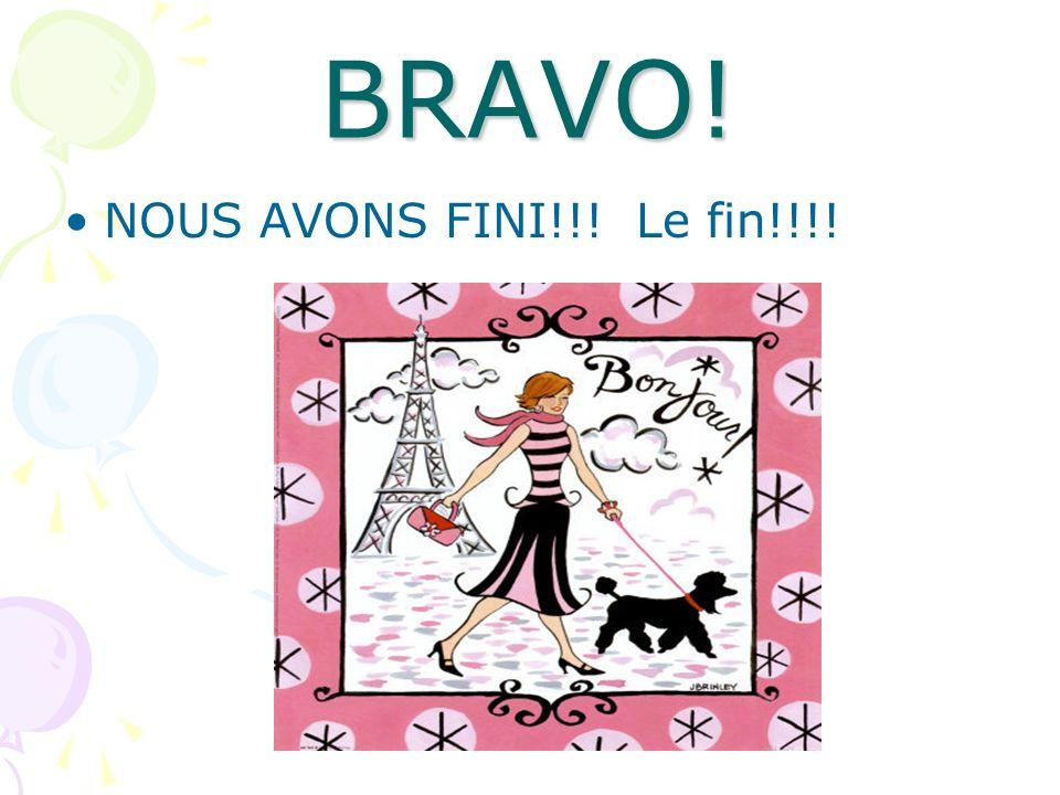 BRAVO! NOUS AVONS FINI!!! Le fin!!!!