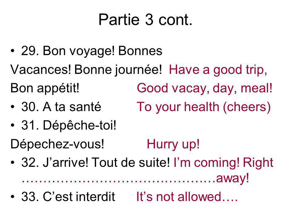 Partie 3 cont. 29. Bon voyage. Bonnes Vacances.