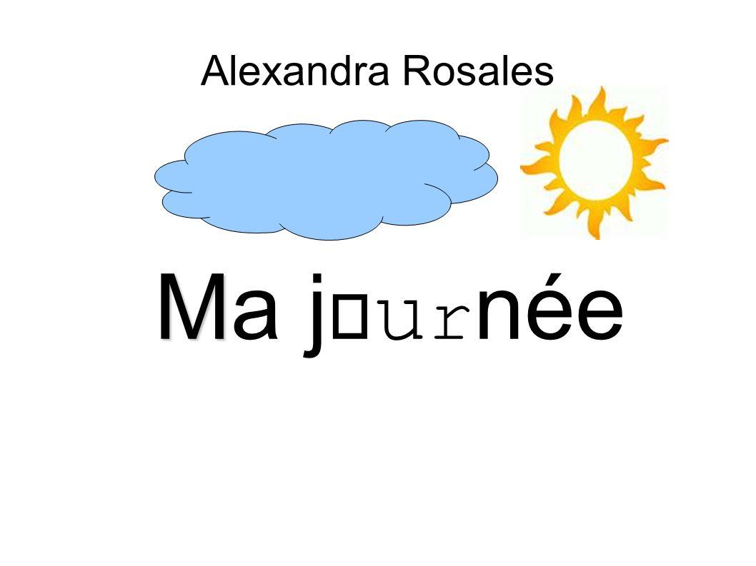 Alexandra Rosales M Ma jou r née
