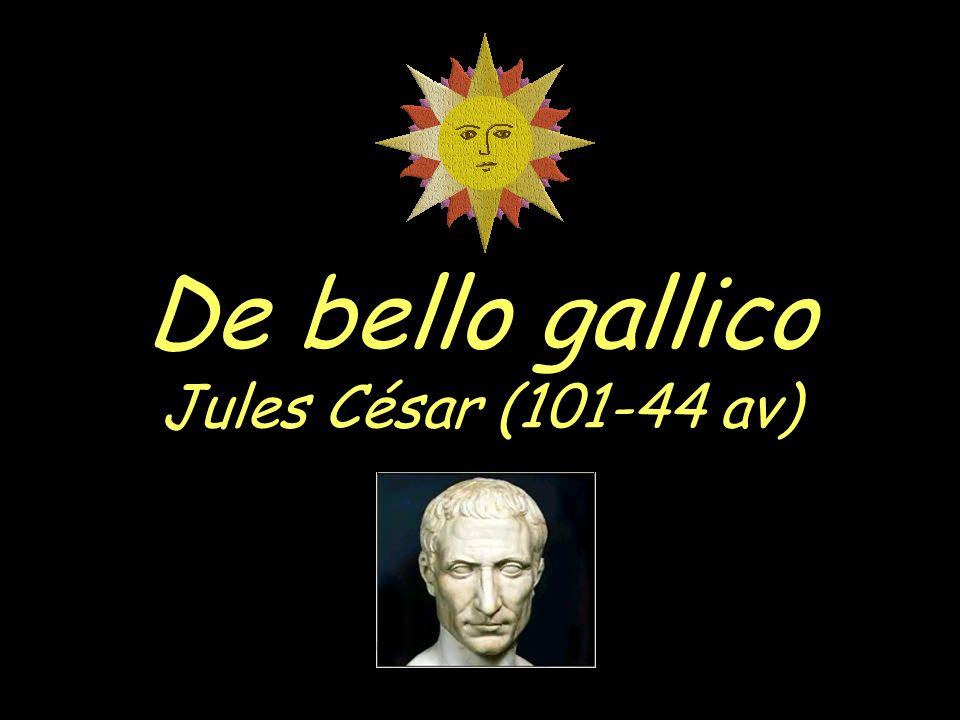 De bello gallico Jules César (101-44 av)