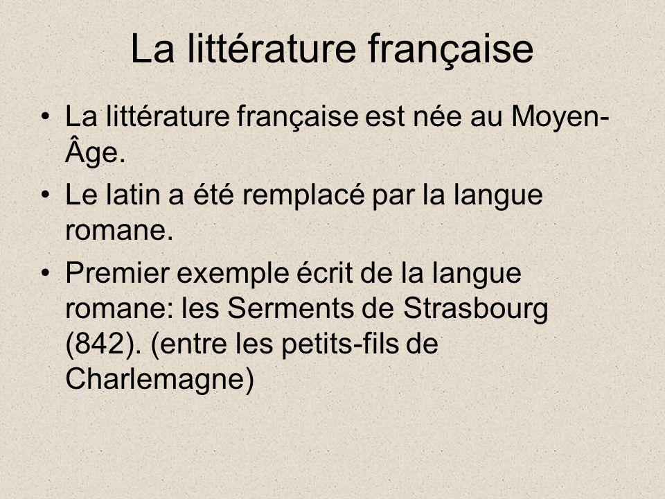 La littérature française La littérature française est née au Moyen- Âge.