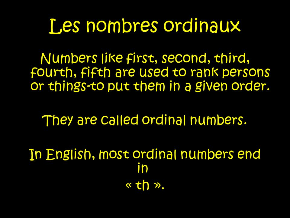 Compare the following regular numbers and the ordinal numbers in French: 2 deuxdeuxième 3 troistroisième 4 quatre quatrième