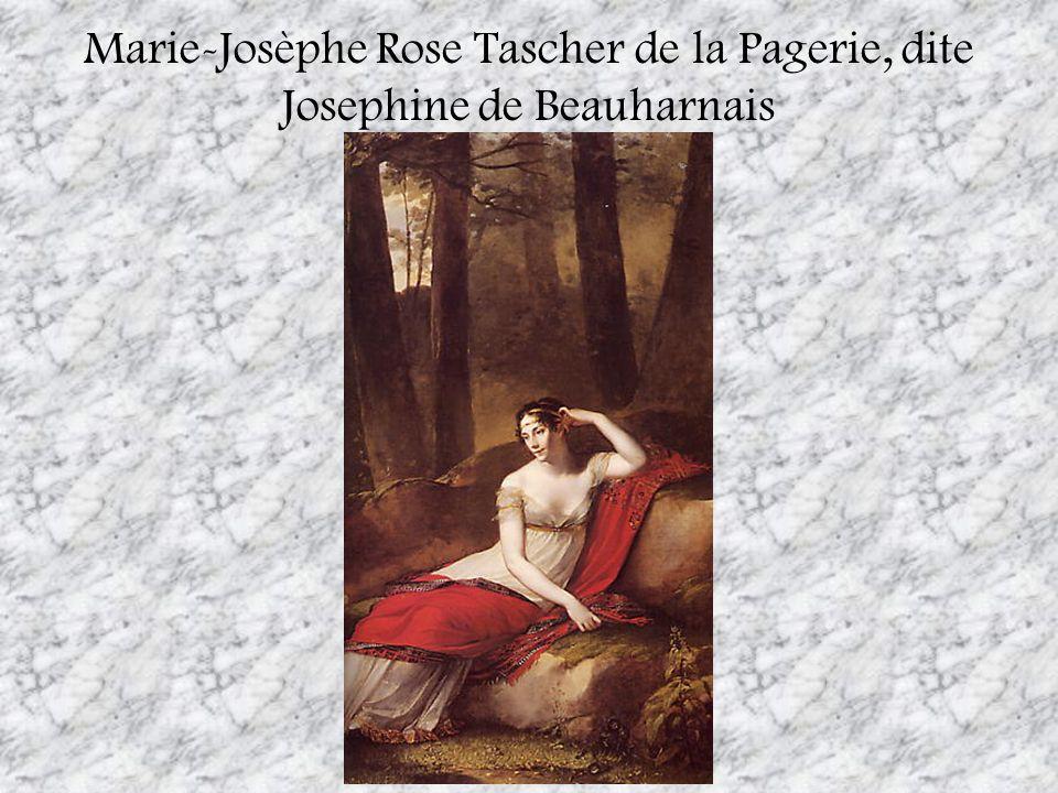 Marie-Josèphe Rose Tascher de la Pagerie, dite Josephine de Beauharnais