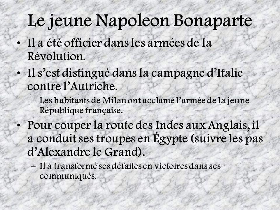 Il a été officier dans les armées de la Révolution. Il sest distingué dans la campagne dItalie contre lAutriche. –Les habitants de Milan ont acclamé l