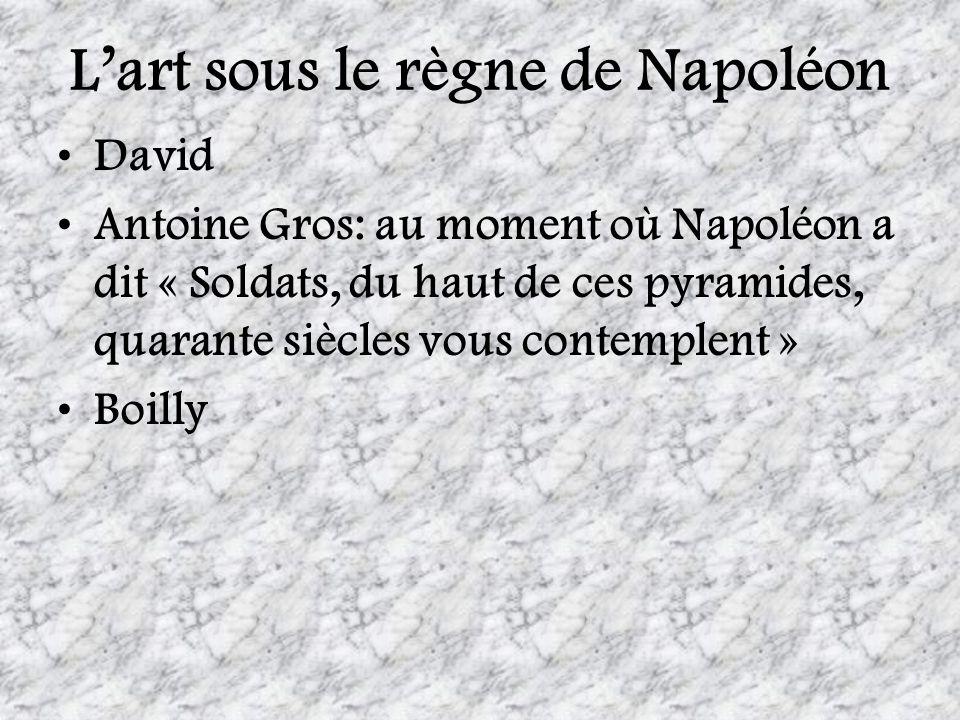 Lart sous le règne de Napoléon David Antoine Gros: au moment où Napoléon a dit « Soldats, du haut de ces pyramides, quarante siècles vous contemplent