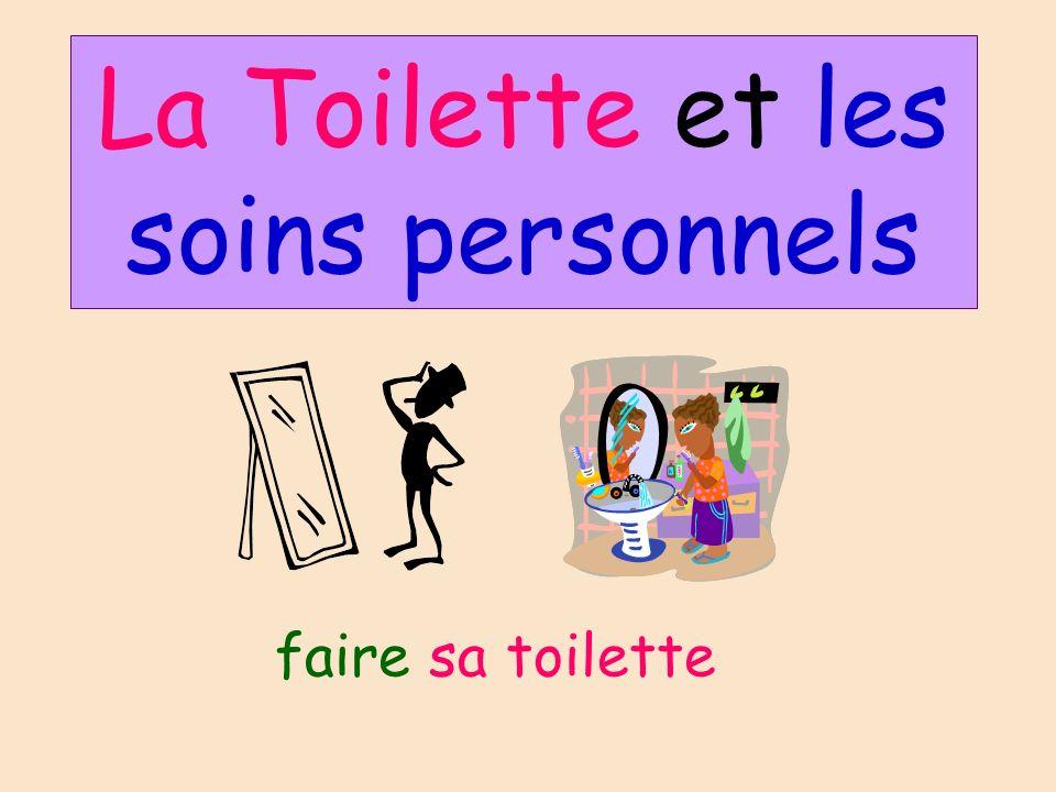 La Toilette et les soins personnels faire sa toilette
